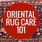 Oriental Rug Care 101